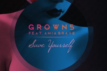 Growns – Save Yourself Feat. Amia Brave [@GrownsUK @BelovedAmia]