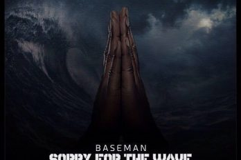 NEW RELEASE! BASEMAN – SORRY FOR THE WAVE MIXTAPE |@1baseman