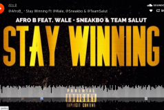 DOPE! LDN to USA Link Up! Afro B , Wale, Sneakbo – Stay Winning | @Afrob @Wale @Sneakbo