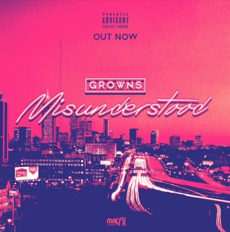 NEW MUSIC! Growns – Misunderstood | @GrownsUK