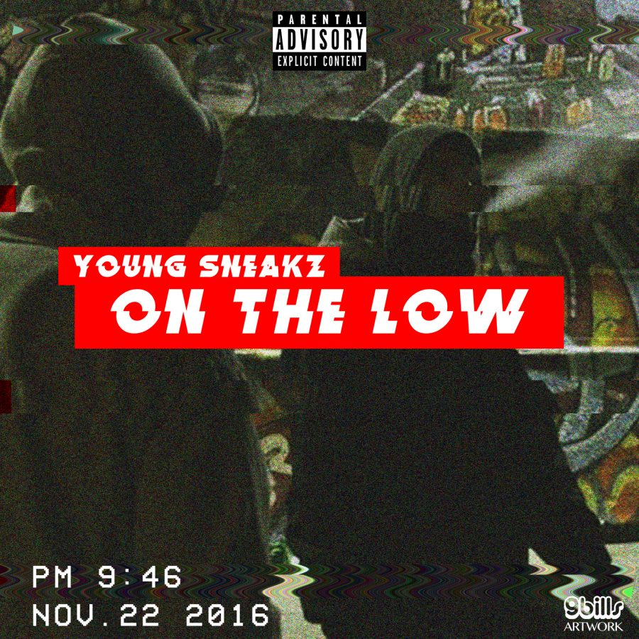NEW MUSIC! Young Sneakz – On The Low | @ysneakz @mixtapemadness