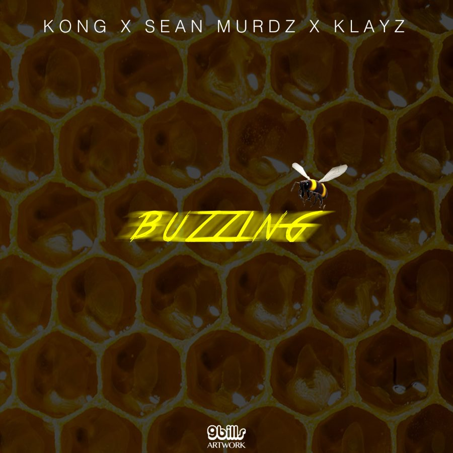 BANGER! Kong X Sean Murdz X Klayz – Buzzin | @Klayz