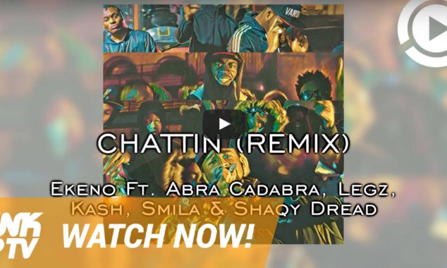 SICK!!! Ekeno – Chattin Remix ft. Abra Cadabra, Legz, Kash, Smila, Shaqy Dread | @EkenoOfficial