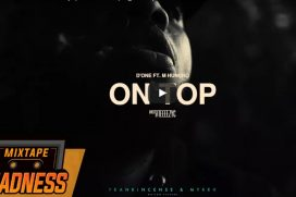 Banger !!! D'One X M Huncho – On Top (Music Video) | @MixtapeMadness @D1soanti @Nofacehuncho