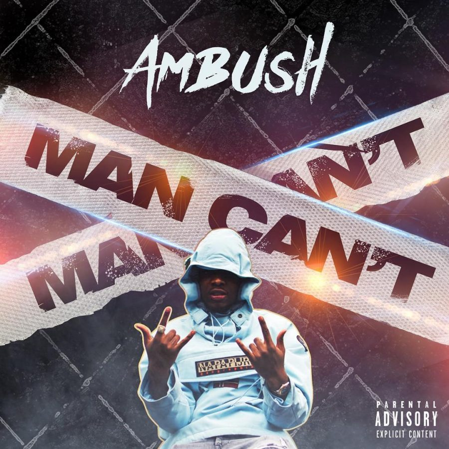 New Music! Ambush – Man Can't   @ambushbuzzworl