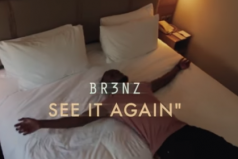NEW MUSIC! BR3NZ – See It Again   @Br3nz1 [User submitted]