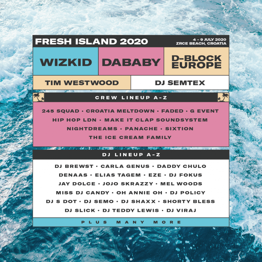 Fresh Island Week Announces 2020 Lineup With WizKid, Da Baby, D-Block, Semtex, Tim Westwood All Locked In | @freshislandfest