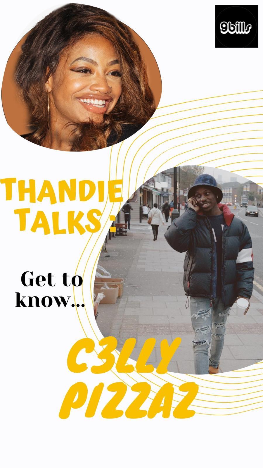 Thandie Talks : C3lly Pizzaz talks films, quarantine & Lancey Fouxx | @c3llypizzaz