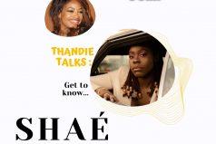 "Thandie Talks: Shaé Universe talks unreleased features, turning 25 and R&B ""critics""   @ShaesUniverse"