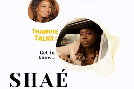 "Thandie Talks: Shaé Universe talks unreleased features, turning 25 and R&B ""critics"" 