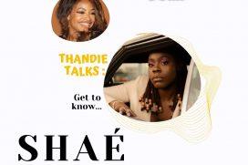 "Thandie Talks: Shaé Universe talks unreleased features, turning 25 and R&B ""critics"" | @ShaesUniverse"