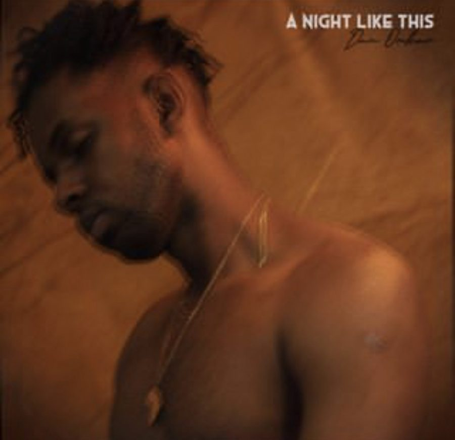Dan Onkar unleashes his highly anticipated EP ' A Night Like This'   @DanOnkar